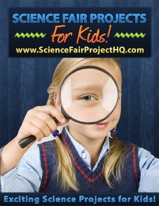 Easy Science Fair Project Ideas for Kids Theresa Davis