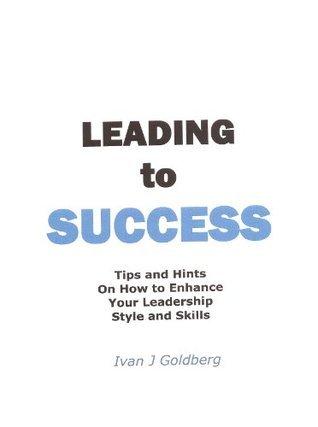 Leading to Success Ivan Goldberg