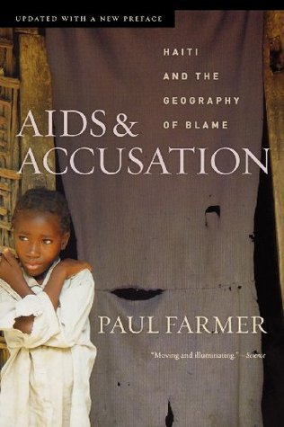 AIDS and Accusation: Haiti and the Geography of Blame  by  Paul Farmer