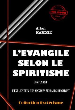 Lévangile selon le spiritisme (Littérature ésotérique)  by  Allan Kardec
