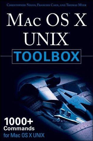 MAC OS X UNIX Toolbox: 1000+ Commands for the Mac OS X Christopher Negus