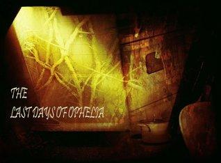 The Last Days of Ophelia Ben Clayton