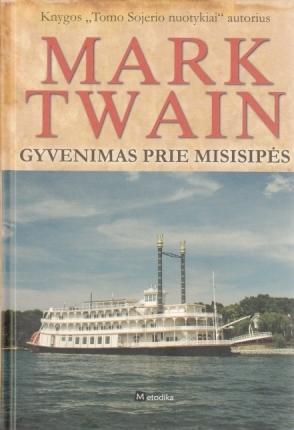 Gyvenimas prie Misisipės Mark Twain