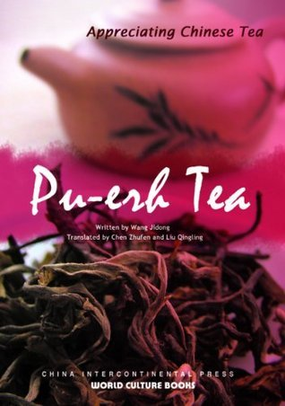 Pu-erh Tea (Appreciating Chinese Tea Series)(English Edition) Hong Li