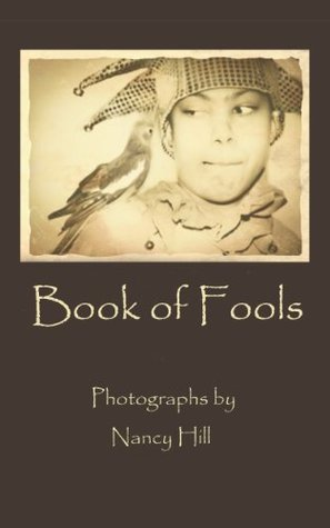 Book of Fools  by  Nancy Hill
