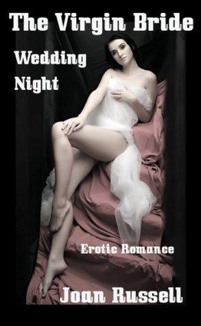 The Virgin Bride: Wedding Night - Romantic Erotica Joan Russell
