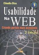 Usabilidade na Web: Criando portais mais acessíveis  by  Cláudia Dias