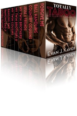 Totally Taboo: The Ultimate Taboo Box Set  by  Evan J. Xavier