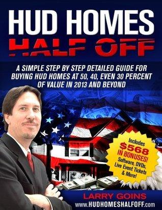 HUD Homes Half Off!  by  Larry H.  Goins