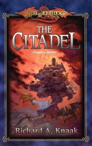 The Citadel (Classics Series) Richard A. Knaak