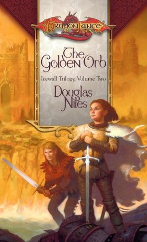 The Golden Orb: Icewall Trilogy, Book 2 Douglas Niles