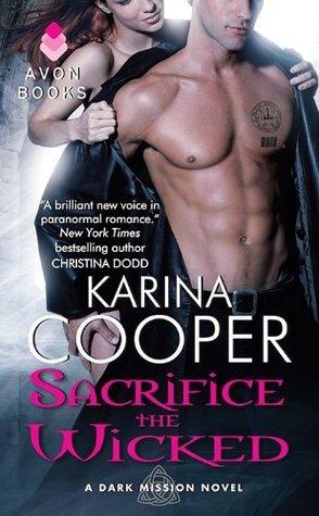 Sacrifice the Wicked: A Dark Mission Novel (Dark Mission Novellas)  by  Karina Cooper