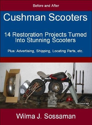 Cushman Scooters: 14 Restoration Projects Turned Into Stunning Scooters Wilma Sossaman