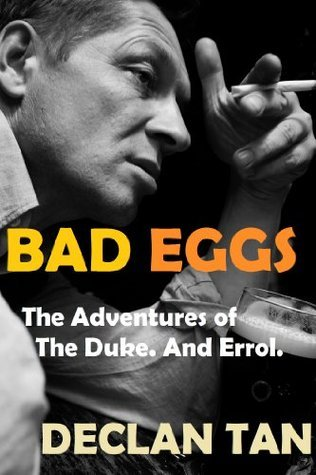 BAD EGGS: The Adventures of the Duke. And Errol.  by  Declan Tan