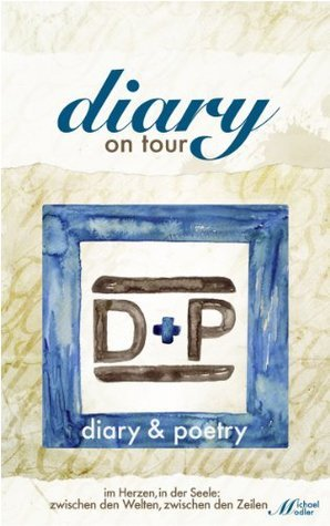 Diary on Tour - Diary und Poetry  by  Michael Modler