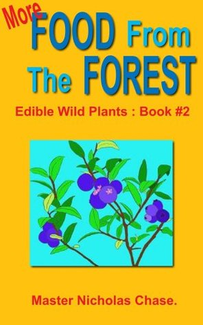 More Food From The Forest : Book #2  by  Master Nicholas Chase