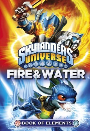 Skylanders Book of Elements: Fire and Water Barry Hutchinson