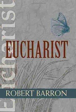 Eucharist Robert E. Barron