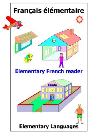 Elementary French Reader Elementary Languages
