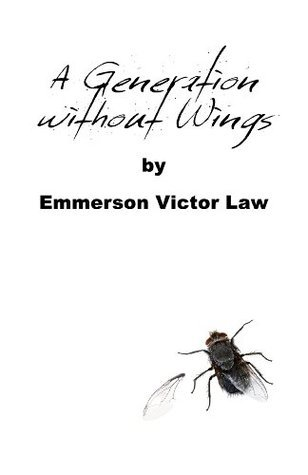 A Generation Without Wings  by  Emmerson Victor Law