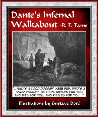 Dantes Infernal Walkabout  by  R. F. Tame