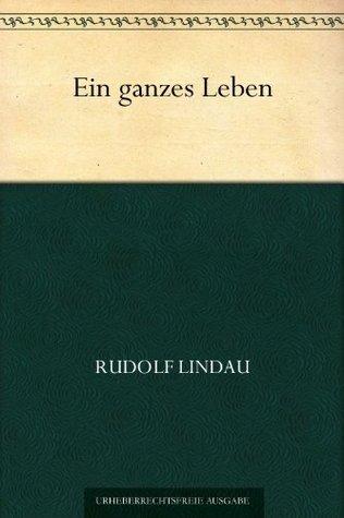 Ein ganzes Leben Rudolf Lindau
