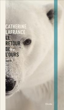 Le retour de lours  by  Catherine Lafrance