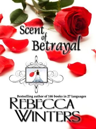 Scent of Betrayal  by  Rebecca  Winters