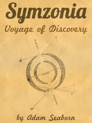 Symzonia: Voyage of Discovery  by  Adam Seaborn
