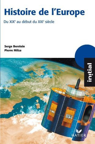 Initial - Histoire de lEurope du XIXe au début du XXIe siècle Serge Berstein