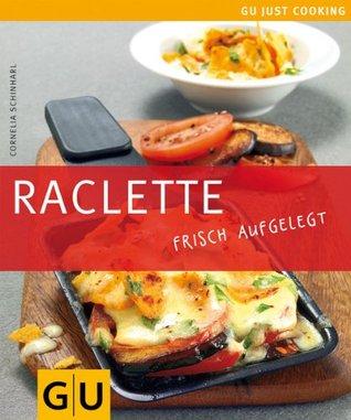 Raclette (GU Just Cooking) Cornelia Schinharl