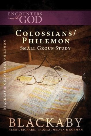 Colossians/Philemon: A Blackaby Bible Study Series  by  Henry T. Blackaby
