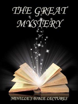 The Great Mystery  by  Neville Goddard