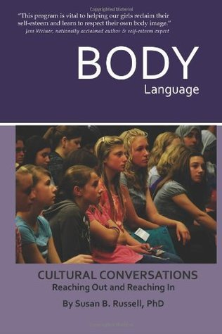 Body Language: Cultural Conversations Reaching Out and Reaching In  by  Susan B. Russell