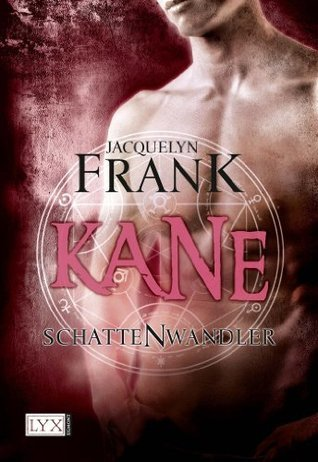 Schattenwandler: Kane  by  Jacquelyn Frank