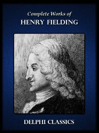 Complete Fictional Works of Henry Fielding  by  Henry Fielding