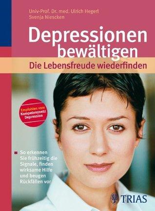Depressionen bewältigen - die Lebensfreude wiederfinden  by  Ulrich Hegerl