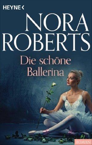 Die schöne Ballerina Nora Roberts