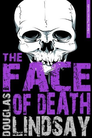 The Face Of Death  by  Douglas Lindsay