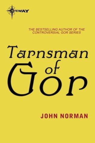 Tarnsman of Gor: GOR: Book One  by  John Norman