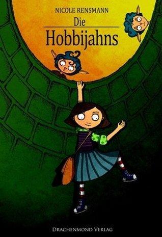 Die Hobbijahns - Fantasy für Kinder Nicole Rensmann