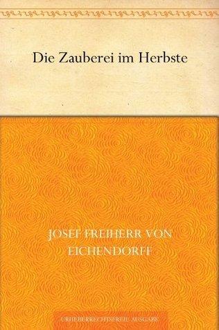 Die Zauberei im Herbste Joseph von Eichendorff