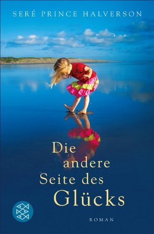 Die andere Seite des Glücks: Roman  by  Seré Prince Halverson