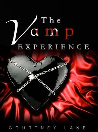 The Vamp Experience (The Vamp Experience, #1)  by  Courtney Lane