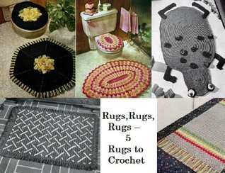 Rugs, Rugs, Rugs - 5 Rugs to Crochet  by  Unknown