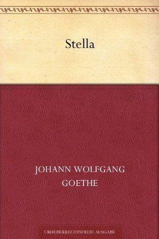 Stella  by  Johann Wolfgang von Goethe