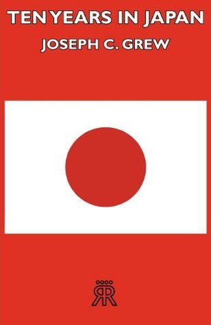 Ten Years In Japan  by  Grew,, Joseph C.