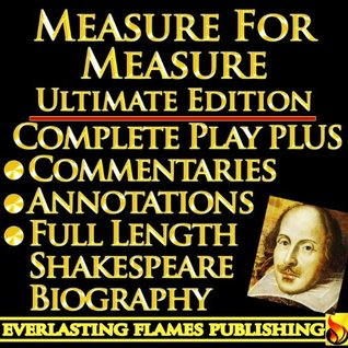 MEASURE FOR MEASURE By William Shakespeare - KINDLE ULTIMATE EDITION - Full Play PLUS ANNOTATIONS, 3 AMAZING COMMENTARIES and FULL LENGTH BIOGRAPHY - With detailed TABLE OF CONTENTS - PLUS MORE Samuel Johnson