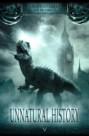 UNNATURAL HISTORY (Pax Britannia) Jonathan Green