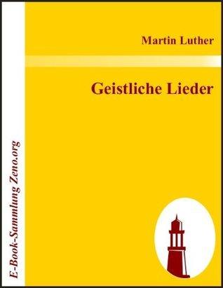 Geistliche Lieder Martin Luther